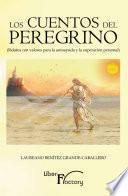 Libro de Los Cuentos Del Peregrino. Relatos Con Valores Para La Autoayuda Y La Superación Personal