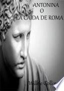 Libro de Antonina O La Caída De Roma