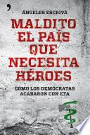 Libro de Maldito El País Que Necesita Héroes