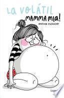 Libro de La Volátil Mamma Mia!