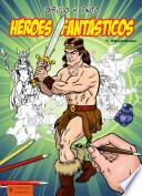 Libro de Dibujo Y Pinto Héroes Fantásticos