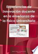 Libro de Experiencias De InnovaciÃ3n Docente En La Enseñanza De La FÃsica Universitaria