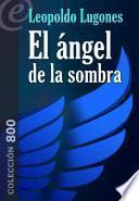 Libro de El ángel De La Sombra