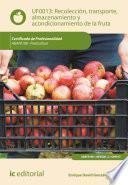 Libro de Recolección, Transporte, Almacenamiento Y Acondicionamiento De La Fruta. Agaf0108