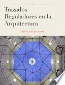 Libro de Trazados Reguladores En La Arquitectura