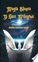 Libro de Magia Blanca Y Sus Milagros