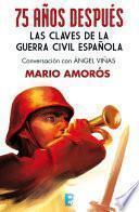 Libro de 75 Años Después. Las Claves De La Guerra Civil Española