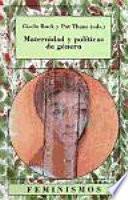 Libro de Maternidad Y Políticas De Género