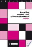 Libro de Branding. Tendencias Y Retos En La Comunicación De Marca