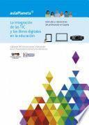 Libro de La Integración De Las Tic Y Los Libros Digitales En La Educación