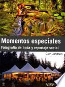 Libro de Momentos Especiales : Fotografía De Boda Y Reportaje Social