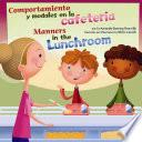 Libro de Comportamiento Y Modales En La Cafeteria/manners In The Lunchroom