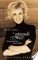 Libro de De Mi Madre Lo Aprendí (living By Los Dichos)