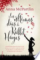 Libro de Los últimos Días De Rabbit Hayes