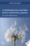 Libro de La Esterilidad En La Historia. Sufrirla, Comprenderla Y Superarla