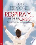 Libro de Respira Y !sal De Tu Crisis!
