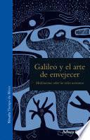 Libro de Galileo Y El Arte De Envejecer