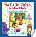 Libro de No Es Tu Culpa, Koko Oso