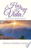 Libro de ¡haz Tuya La Vida!