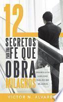 Libro de 12 Secretos Para Una Fe Que Obra Milagros
