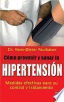 Libro de Como Prevenir Y Sanar La Hipertension/ High Blood Pressure