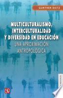 Libro de Multiculturalismo, Interculturalidad Y Diversidad En Educación