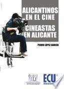 Libro de Alicantinos En El Cine. Cineastas En Alicante