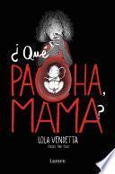 Libro de Lola Vendetta. ¿qué Pacha, Mama?