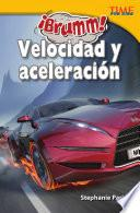 Libro de ¡brumm! Velocidad Y Aceleración (vroom! Speed And Acceleration)