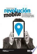 Libro de Revolución Mobile. Los Cambios Sociales Y De Marketing Producidos Por Las Tecnologías Móviles