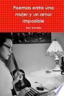 Libro de Poemas Entre Una Mujer Y Un Amor Imposible