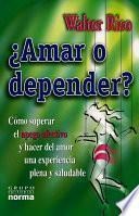 Libro de Amar O Depender?