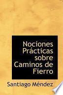 Libro de Nociones Practicas Sobre Caminos De Fierro