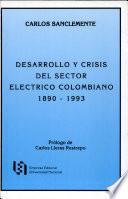 Libro de Desarrollo Y Crisis Del Sector Eléctrico Colombiano, 1890 1993