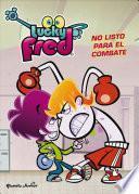 Libro de Lucky Fred. No Listo Para El Combate
