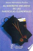 Libro de El Discreto Encanto De Las Partículas Elementales