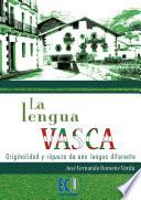 Libro de La Lengua Vasca: Originalidad Y Riqueza De Una Lengua Diferente