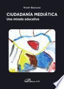 Libro de Ciudadanía Mediática. Una Mirada Educativa