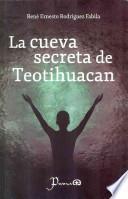 Libro de La Cueva Secreta De Teotihuacan