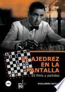 Libro de El Ajedrez En La Pantalla: 25 Films Y Partidas