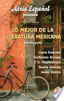 Libro de Atria Español Presenta: Lo Major De Literatura Mexicana