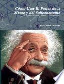 Libro de Cómo Usar El Poder De La Mente Y Del Subconsciente