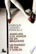 Libro de Angelina O El Honor De Un Brigadier / Un Marido De Ida Y Vuelta