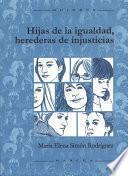 Libro de Hijas De La Igualdad, Herederas De Injusticias