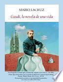 Libro de Gaudí, La Novela De Una Vida