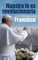 Libro de Nuestra Fe Es Revolucionaria