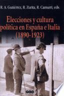 Libro de Elecciones Y Cultura Política En España E Italia (1890 1923)