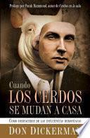Libro de Cuando Los Cerdos Se Mudan A Casa / When Pigs Moves In