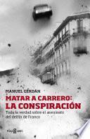 Libro de Matar A Carrero: La Conspiración
