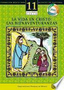 Libro de Manual 11. La Vida En Cristo: Las Bienaventuranzas
